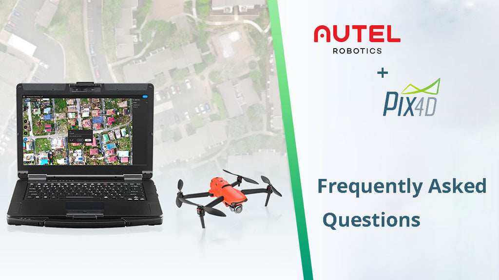 Autel Robotics & Pix4Dreact - Frequently Asked Questions