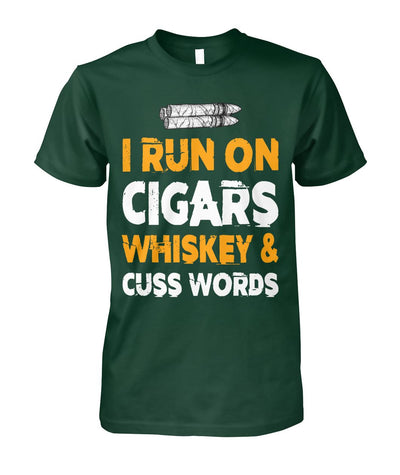 I Run On Cigars Whiskey And Cuss Words - Cigars Lovers Club - Cigar Apparels, Shirts, Mugs, Posters...