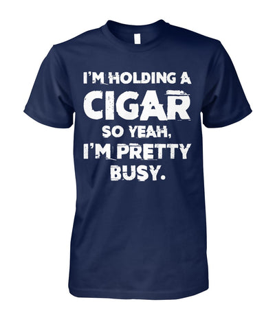 I'm Holding A Cigar - Cigars Lovers Club - Cigar Apparels, Shirts, Mugs, Posters...