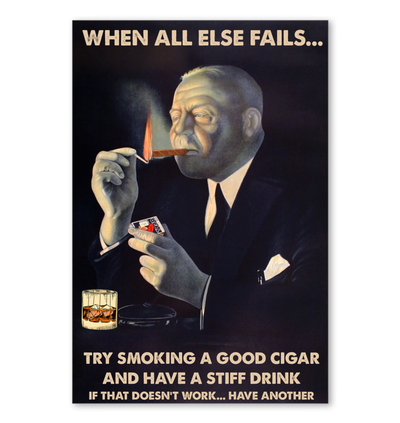 When All Else Fails Poster - Cigars Lovers Club - Cigar Apparels, Shirts, Mugs, Posters...