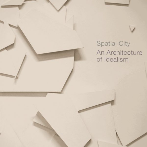 Spatial City: Architecture of Idealism