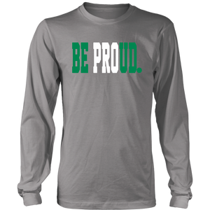 Be Proud - Unisex Long sleeve Shirt - Green White Green