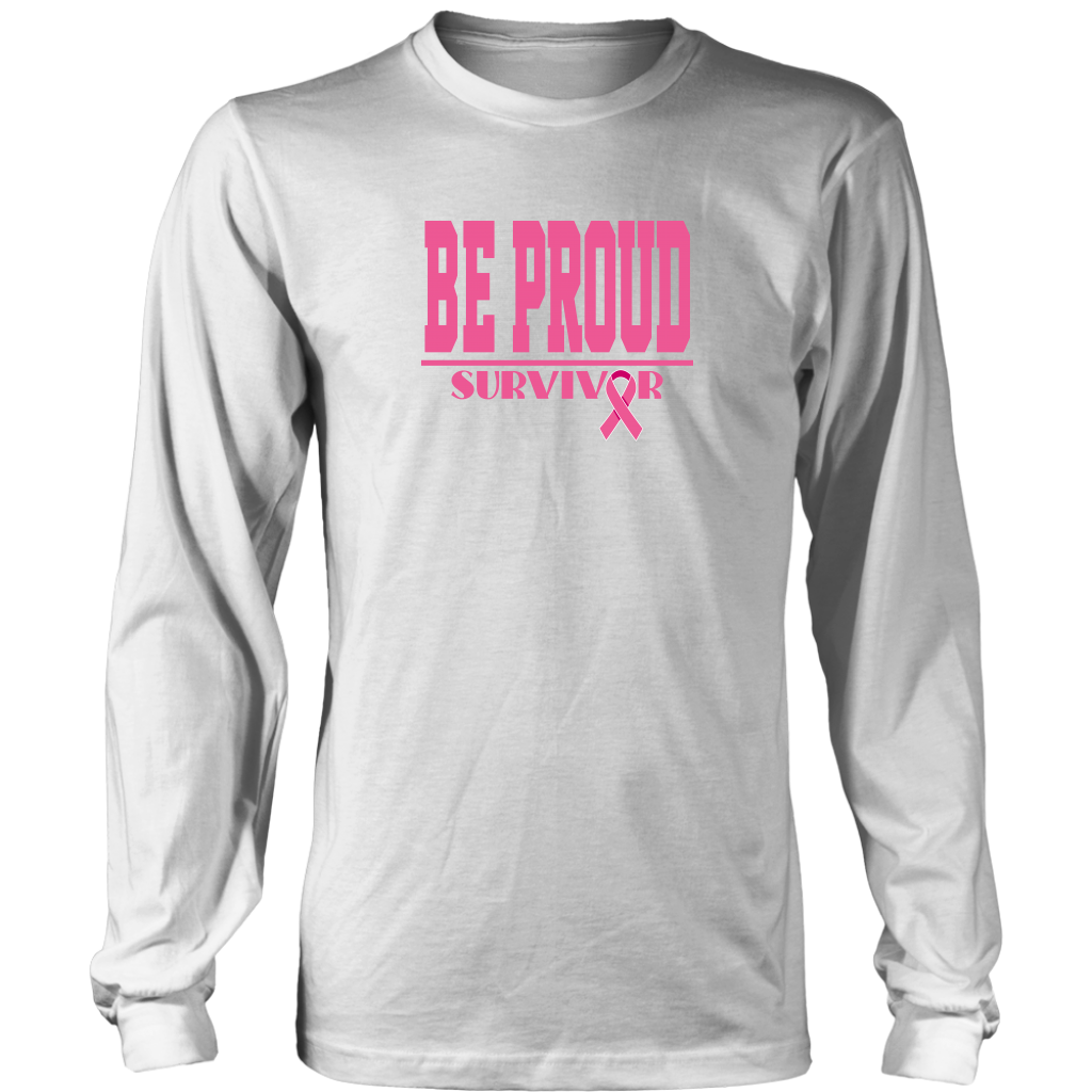 Be Proud - Breast Cancer Survivor - Unsisex Longsleeve Shirt