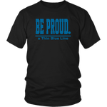 Be Proud - a Thin Blue Line - Unisex