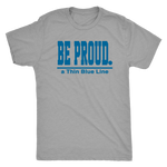 Be Proud - a Thin Blue Line - Mens