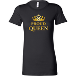 Proud Queen - Royalty - Limited Edition Ladies T-Shirt (slim fit)