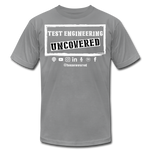 TE Uncovered - Unisex T-Shirt - slate