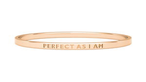 rose gold reminder bangle with perfect as I am engraved on it