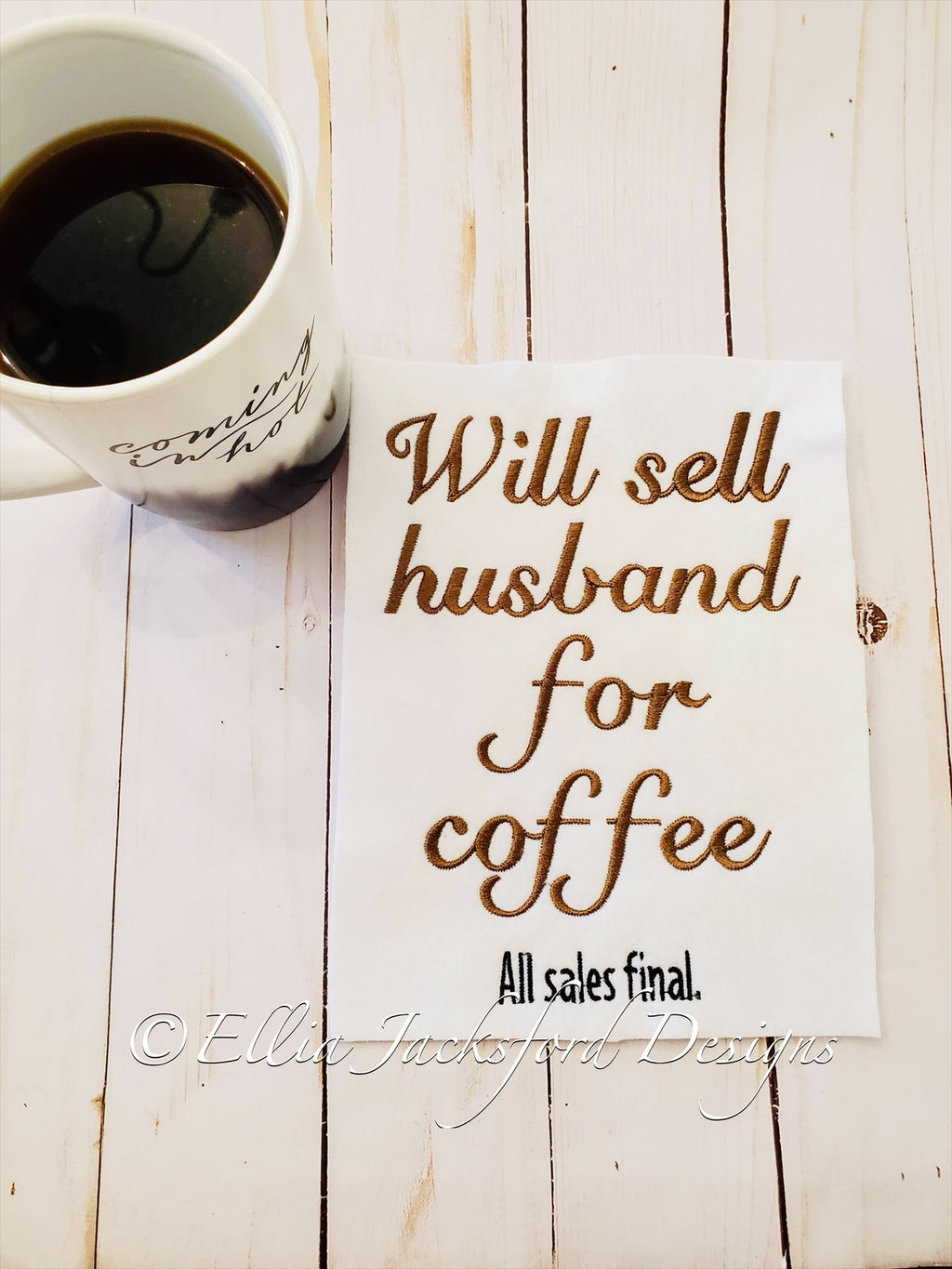 EJD Will Sell husband for coffee embroidery design