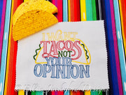 EJD Taco not Opinion funny saying