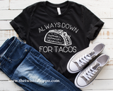Always Down for Tacos - Taco Tuesday Black Tee