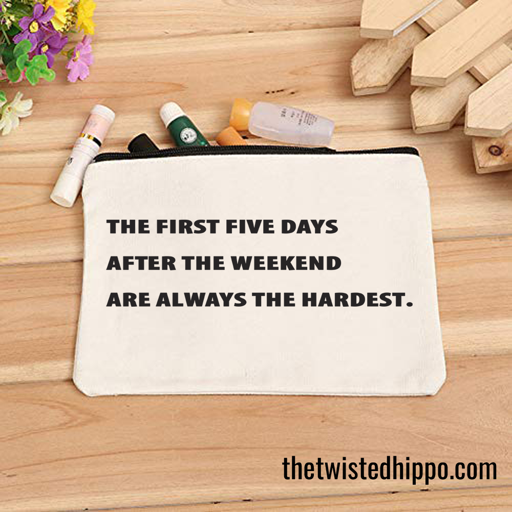 First Five Days After the Weekend White Canvas Makeup Organizer Cosmetic Bag