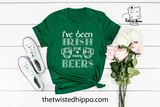 I've Been Irish For Many Beers St. Patrick's Drinking Green Unisex T-shirt