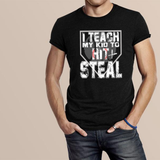 I Teach My Kid To Hit and Steal Baseball Mom Dad Funny Tee