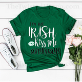 I'm Not Irish but Kiss Me Anyway - Funny St. Patrick's Day - Kelly Green or White- Unisex Tee