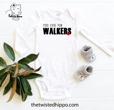 Too Cute for Walkers White Baby Bodysuit