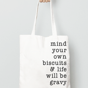 Mind Your Own Biscuits & Life Will Be Gravy Canvas Reusable Tote Bag