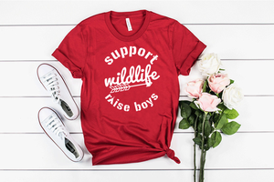 Support Wildlife, Raise Boys  Tee