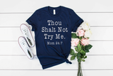 Thou Shalt Not Try Me Momlife Unisex dark Colored Shirt