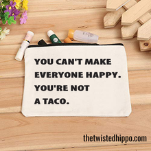 Load image into Gallery viewer, You Can't Make Everyone Happy Taco White Canvas Makeup Organizer Cosmetic Bag