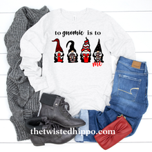 Load image into Gallery viewer, To Gnomie is to Love Me Gnomes Valentine's Long Sleeve T-shirt