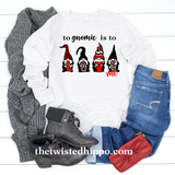 To Gnomie is to Love Me Gnomes Valentine's Long Sleeve T-shirt