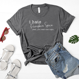 I hate Pumpkin Spice Fall Thanksgiving statement unisex tee.