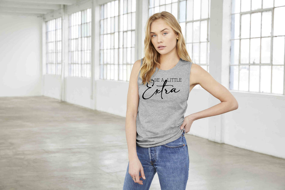 Be a Little Extra Muscle Women's Tank