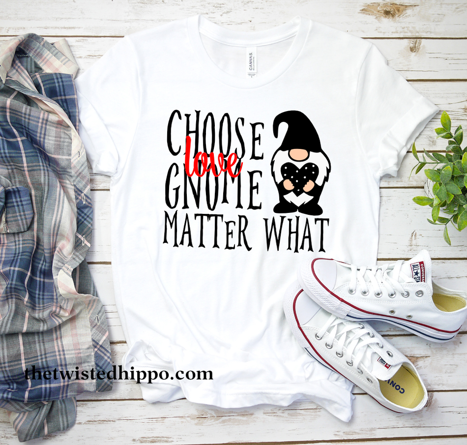 Choose Love Gnome Matter What Valentine white T-shirt