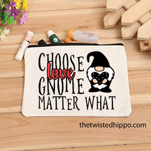 Load image into Gallery viewer, Choose Love Gnome Matter What Canvas Makeup Organizer Cosmetic Bag