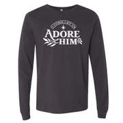 O Come Let us Adore Him Dark Grey Long Sleeve Unisex Holiday Tee