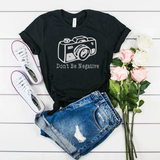 Don't be Negative Photographer statement unisex tee.