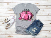 Breast Cancer Awareness - In October We Wear Pink - Pumpkins - Short Sleeve