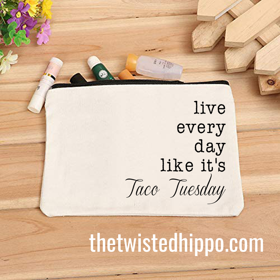 Live Every Day Like It's Taco Tuesday White Canvas Makeup Organizer Cosmetic Bag