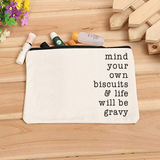 Mind Your Own Biscuits & Life Will Be Gravy White Canvas Makeup Organizer Cosmetic Bag