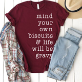 Mind Your Own Biscuits & Life Will Be Gravy Southern Unisex Tee