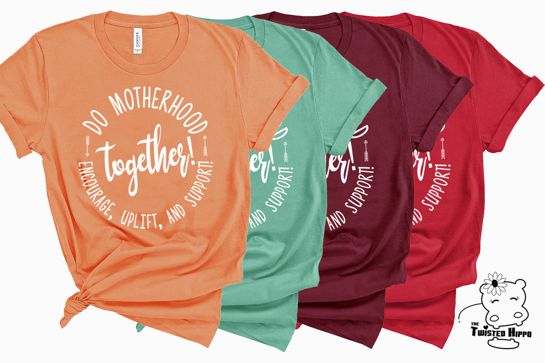 Do Motherhood Together Mom Life Unisex Tees