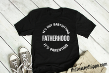 Load image into Gallery viewer, It's not Babysitting, It's Parenting Father's Day New Dad Tee