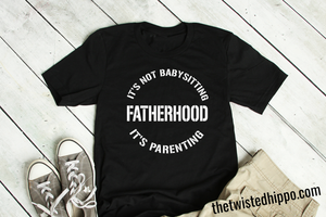 It's not Babysitting, It's Parenting Father's Day New Dad Tee