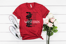 Load image into Gallery viewer, Red & Black Feeling Cute Might Take Over Westeros Later, IDK GOT Unisex  Tee