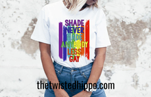 Load image into Gallery viewer, Shade Never Made Anybody Less Gay Pride Unisex Tee