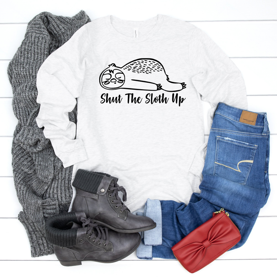 Shut the Sloth Up  Long Sleeve Unisex Tee