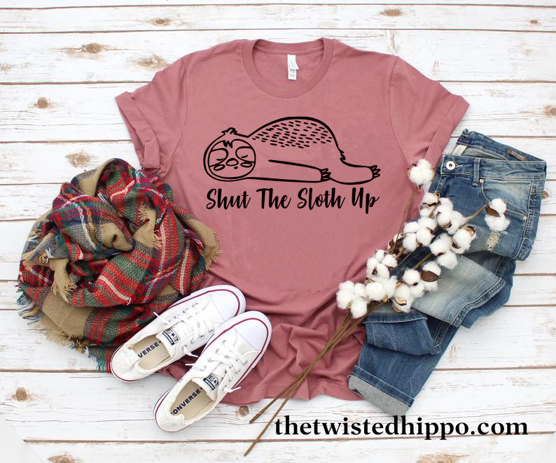 Shut the Sloth Up  Unisex Tee