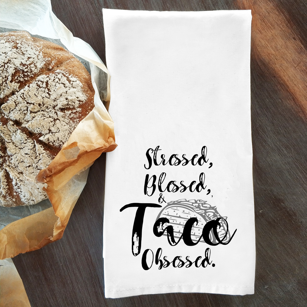 Stressed Blessed and Taco Obsessed Home Decor Dish Towel
