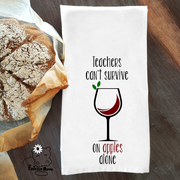 Teachers Can't Survive on Apples Dish/ Hand Towel Teacher Appreciation Gift