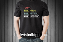 Load image into Gallery viewer, The Man. The Myth. The Legend. Custom Trending Father's Day tee