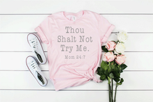 Load image into Gallery viewer, Thou Shalt Not Try Me Momlife Unisex Light Colored Shirt