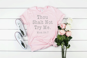 Thou Shalt Not Try Me Momlife Unisex Light Colored Shirt