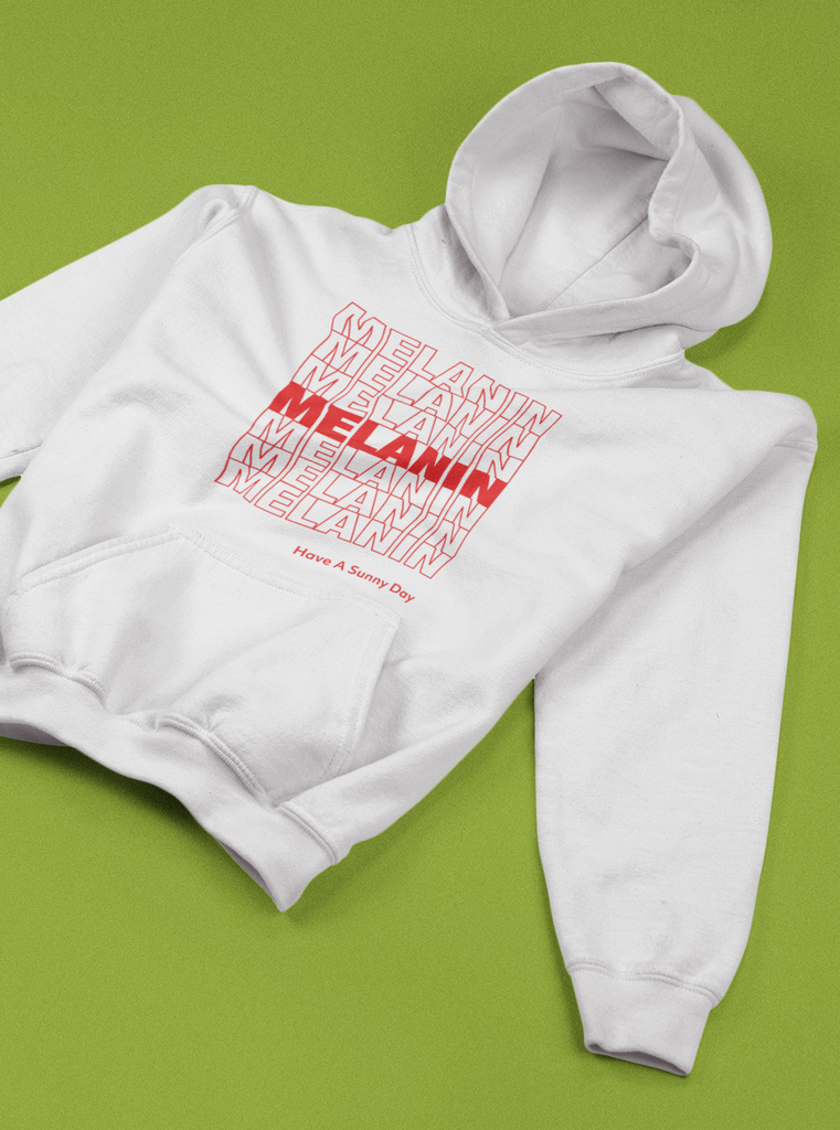 MELANIN (Have A Sunny Day) Hoodie