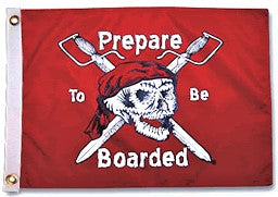 "Flag - ""Prepare to be boarded"" - 12x18 - printed"